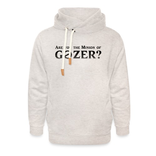 Are you the minion of Gozer? - Unisex Shawl Collar Hoodie