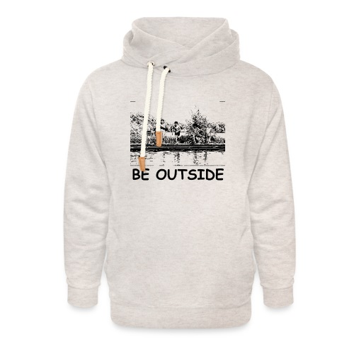 Be Outside - Unisex Shawl Collar Hoodie