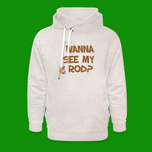 Wanna See My Rod? - Unisex Shawl Collar Hoodie