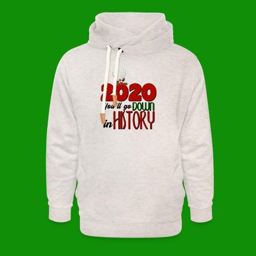 2020 You'll Go Down in History - Unisex Shawl Collar Hoodie