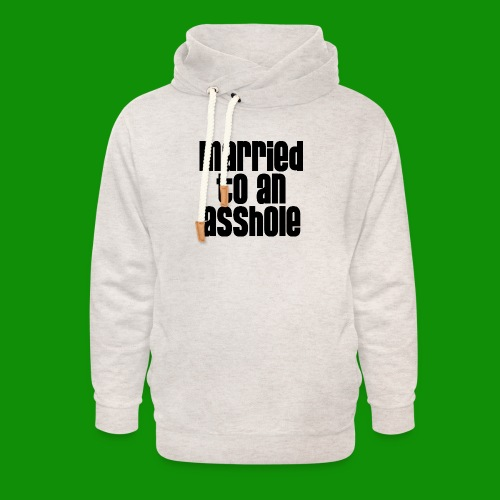 Married to an A&s*ole - Unisex Shawl Collar Hoodie