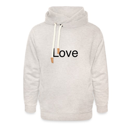 Love - Unisex Shawl Collar Hoodie