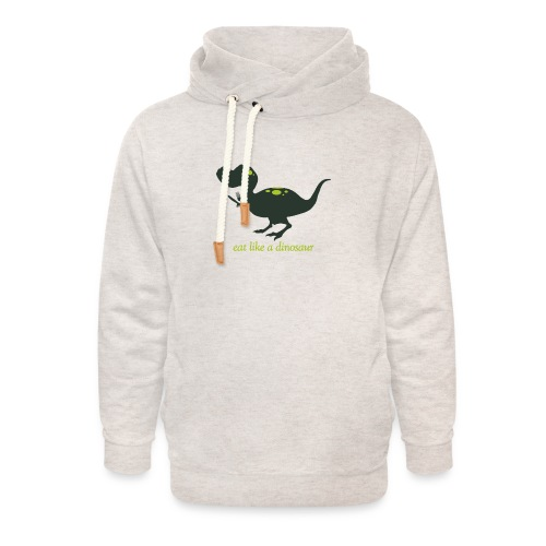 Eat Like A Dinosaur - Unisex Shawl Collar Hoodie