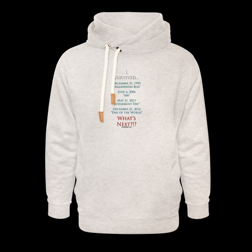 Survived... Whats Next? - Unisex Shawl Collar Hoodie