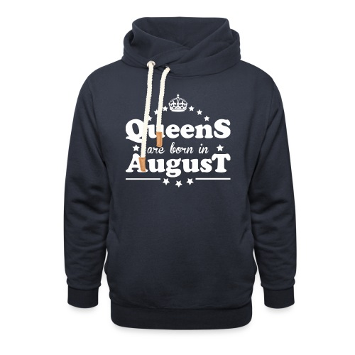 Queens are born in August - Unisex Shawl Collar Hoodie