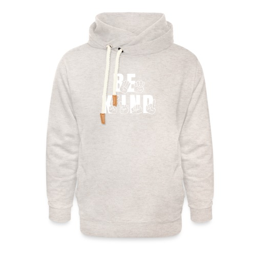 Be Kind - Unisex Shawl Collar Hoodie