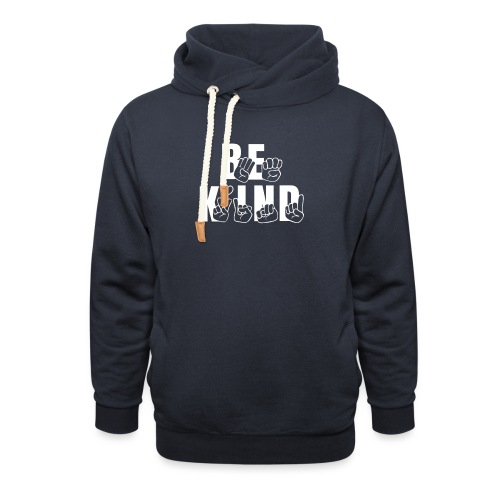 Be Kind - Shawl Collar Hoodie