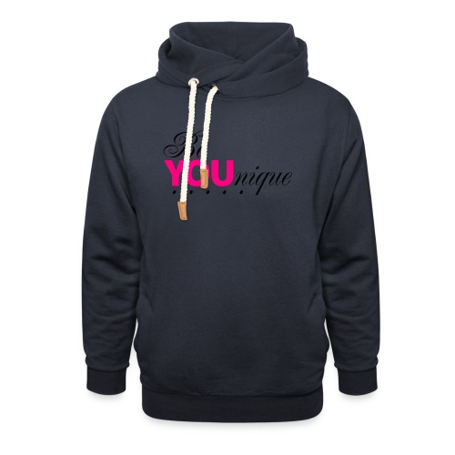 Be Unique Be You Just Be You - Shawl Collar Hoodie