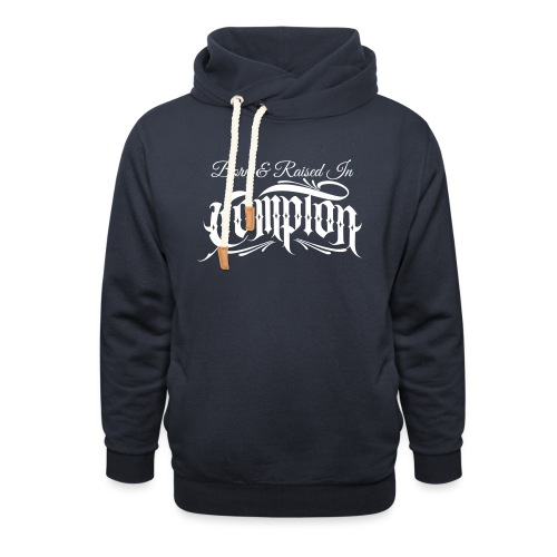 born and raised in Compton - Unisex Shawl Collar Hoodie