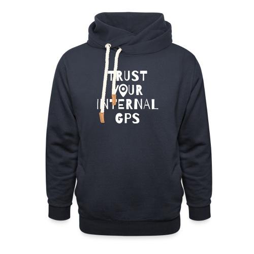 TRUST YOUR INTERNAL GPS - Unisex Shawl Collar Hoodie