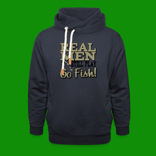 Real Men Still Play Go Fish - Unisex Shawl Collar Hoodie