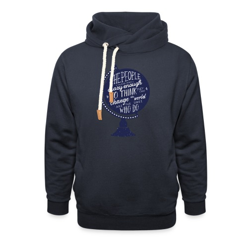 change the world - Shawl Collar Hoodie
