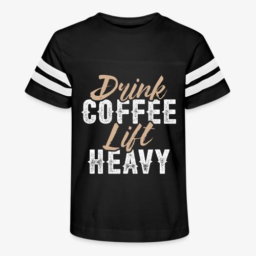 Drink Coffee Lift Heavy - Kid's Vintage Sport T-Shirt