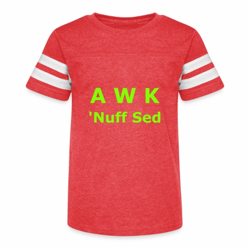 Awk. 'Nuff Sed - Kid's Vintage Sport T-Shirt