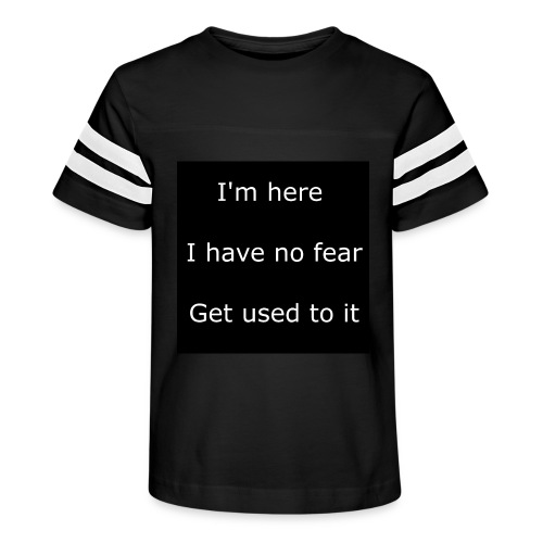 IM HERE, I HAVE NO FEAR, GET USED TO IT - Kid's Vintage Sport T-Shirt