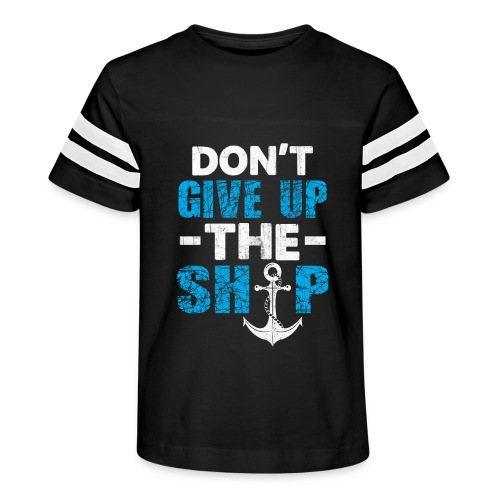 Dont Give Up The Ship - Kid's Vintage Sport T-Shirt