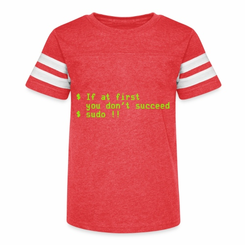 If at first you don't succeed; sudo !! - Kid's Vintage Sport T-Shirt