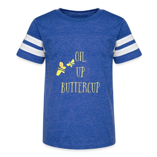 Oil up buttercup - Kid's Vintage Sport T-Shirt