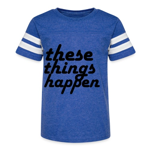 these things happen - Kid's Vintage Sport T-Shirt