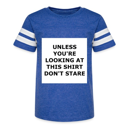 UNLESS YOU'RE LOOKING AT THIS SHIRT, DON'T STARE. - Kid's Vintage Sport T-Shirt