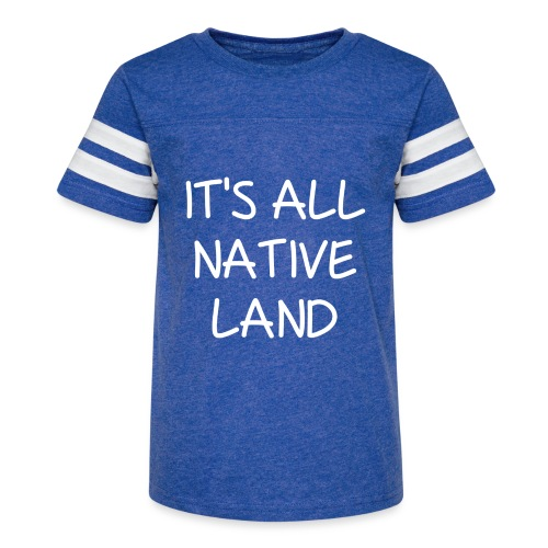 It's All Native Land - Kid's Vintage Sport T-Shirt