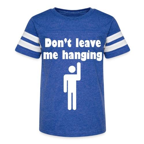 Don't Leave Me Hanging Shirt - Kid's Vintage Sport T-Shirt