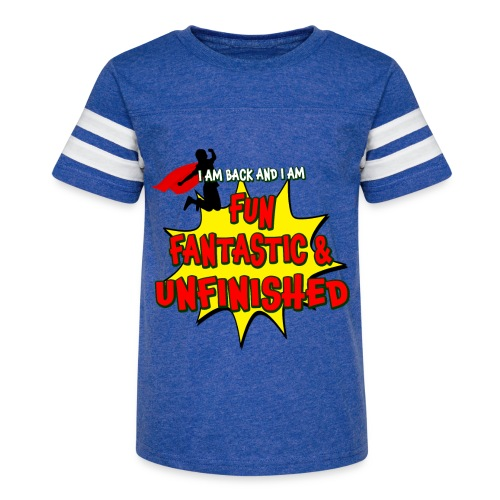 Fun Fantastic and UNFINISHED - Back to School - Kid's Vintage Sport T-Shirt