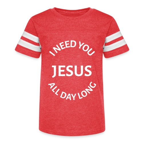 I NEED YOU JESUS ALL DAY LONG - Kid's Vintage Sport T-Shirt
