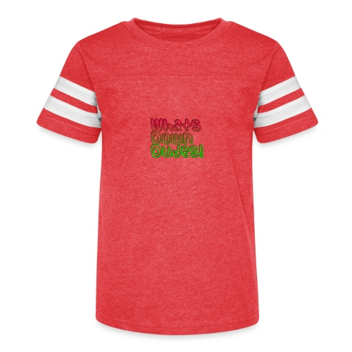 Whats Down DUDES!! - Kid's Vintage Sport T-Shirt