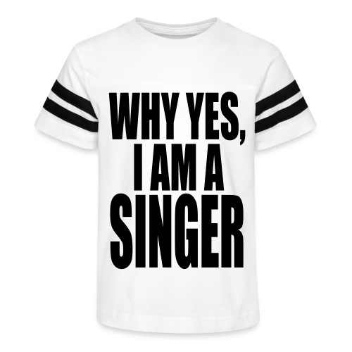 WHY YES I AM A SINGER - Kid's Vintage Sport T-Shirt