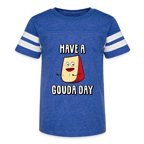Have A Gouda Day - Kid's Vintage Sport T-Shirt