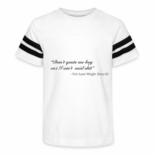 Eazy-E's immortal quote - Kid's Vintage Sport T-Shirt