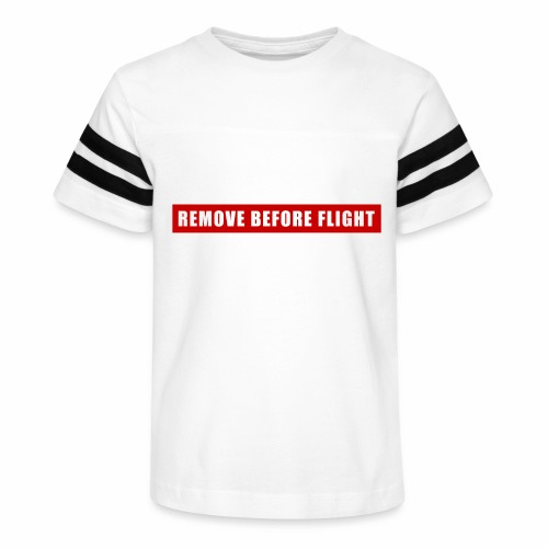 Remove Before Flight - Kid's Vintage Sport T-Shirt