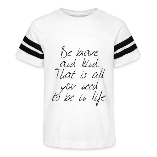 Brave & kind - Kid's Vintage Sport T-Shirt