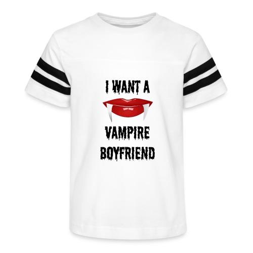 I Want a Vampire Boyfriend - Kid's Vintage Sport T-Shirt