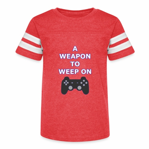 A Weapon to Weep On - Kid's Vintage Sport T-Shirt