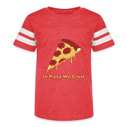 In Pizza We Crust - Kid's Vintage Sport T-Shirt