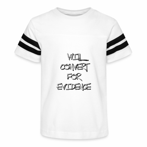 Will Convert for Evidence - Kid's Vintage Sport T-Shirt