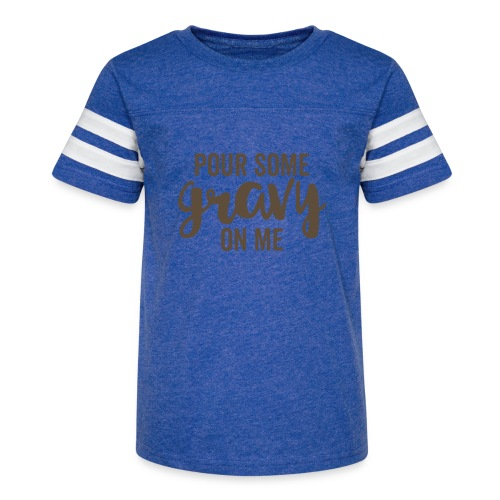 Pour Some Gravy On Me - Kid's Vintage Sport T-Shirt