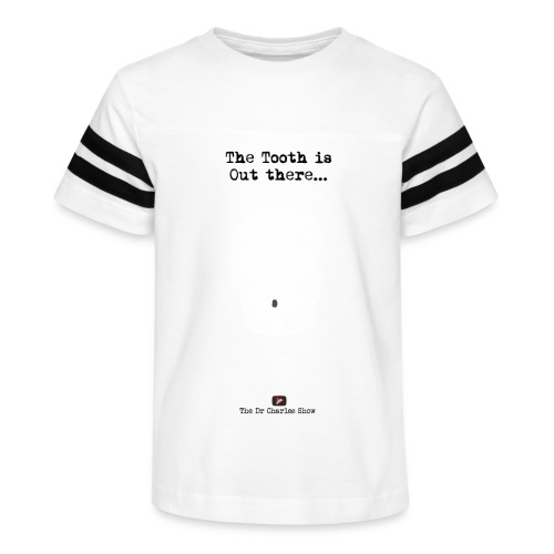The Tooth is Out There OFFICIAL - Kid's Vintage Sport T-Shirt