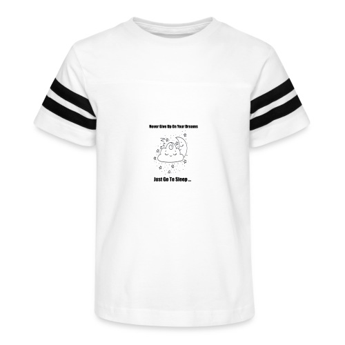 Never Give Up On Your Dreams Just Go To Sleep - Kid's Vintage Sport T-Shirt