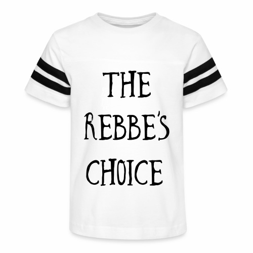 The Rebbe s Choice WH - Kid's Vintage Sport T-Shirt