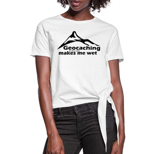 Wet Geocaching - Women's Knotted T-Shirt