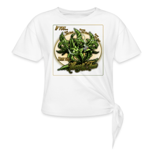 See No Bud by RollinLow - Women's Knotted T-Shirt