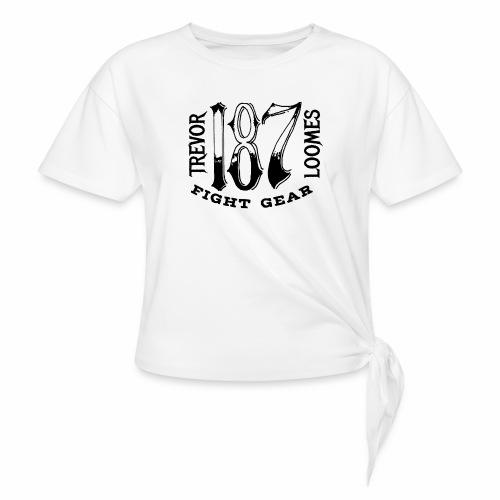 Trevor Loomes 187 Fight Gear Street Wear Logo - Women's Knotted T-Shirt
