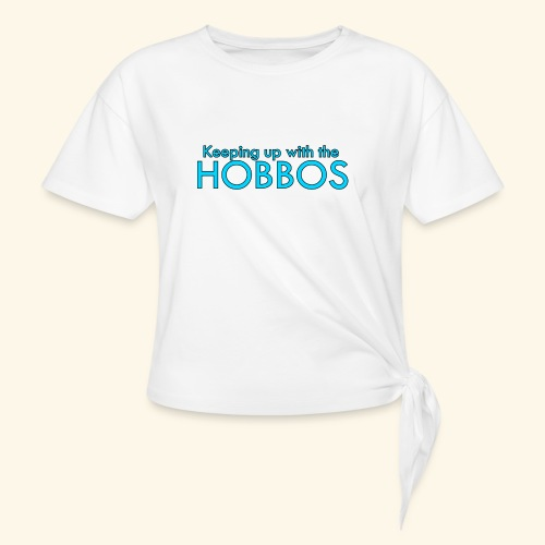 KEEPING UP WITH THE HOBBOS | OFFICIAL DESIGN - Women's Knotted T-Shirt