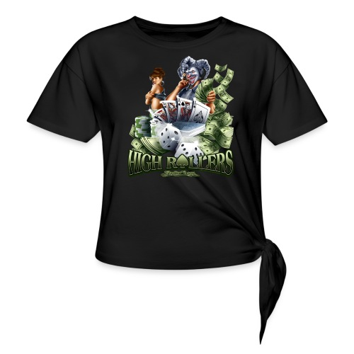 High Roller by RollinLow - Women's Knotted T-Shirt