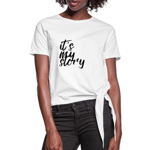 It's My Story - Women's Knotted T-Shirt