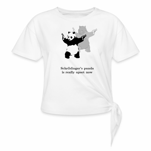 Schrödinger's panda is really upset now - Women's Knotted T-Shirt