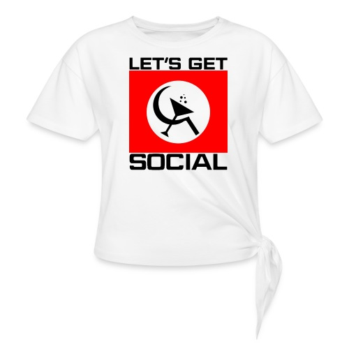 Let's Get Social as worn by Axl Rose - Women's Knotted T-Shirt